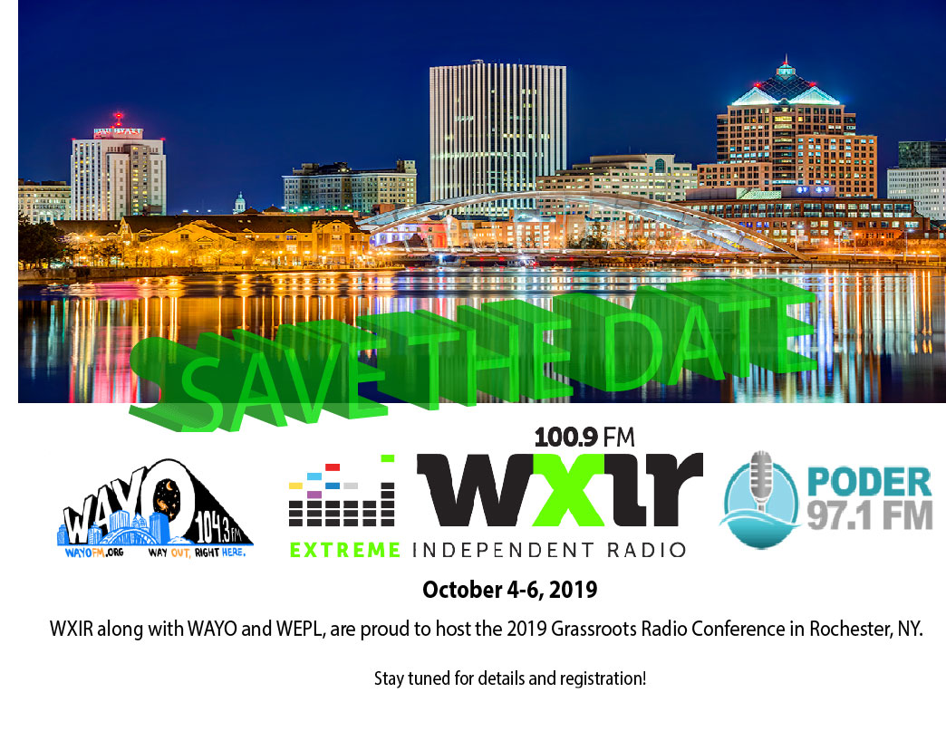 Save the date. October 4 to 6, 2019.  WXIR, along with WAYO and WEPL, are proud to host the 2019 Grassroots Radio Conference in Rochester, New York.  Stay tuned for details and registration!